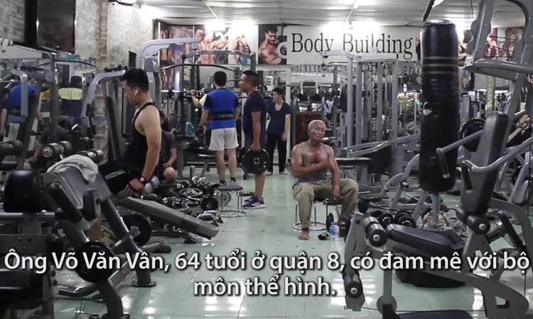 Lão thợ hồ 64 tuổi mê tập gym, thân hình như lực sĩ